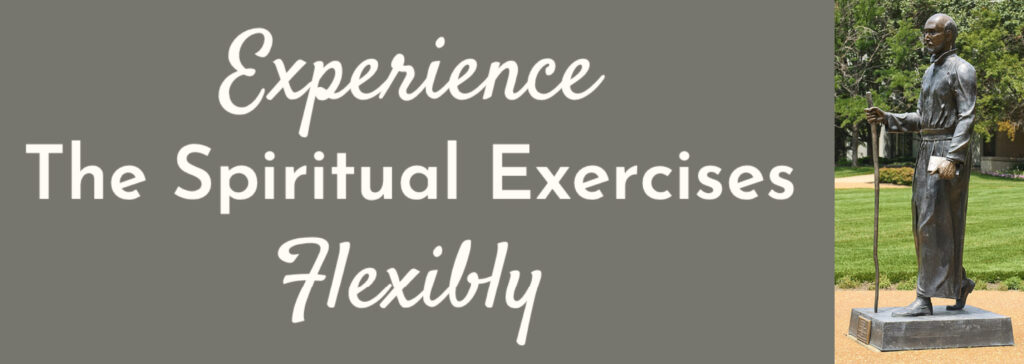 Experience the Spiritual Exercises Flexibly